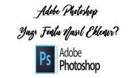 Adobe Photoshop yazı fontu nasıl eklenir