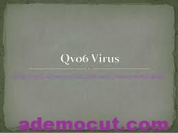 Qvo6 Virüsü Nedir – Nasıl temizlenir ?