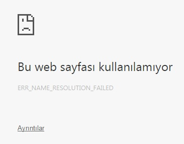 ERR_NAME_RESOLUTION_FAILED sorunu çözümü