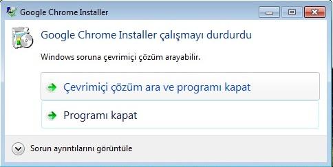 google chrome installer çalışmayı durdurdu