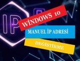 ip adresi nasıl değişir Windows 10